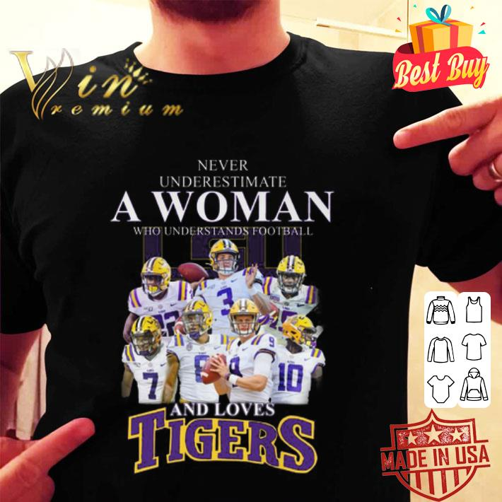 Never underestimate a woman who understands and loves LSU Tigers shirt