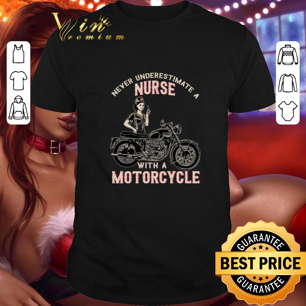 Never underestimate an nurse with a motorcycle shirt
