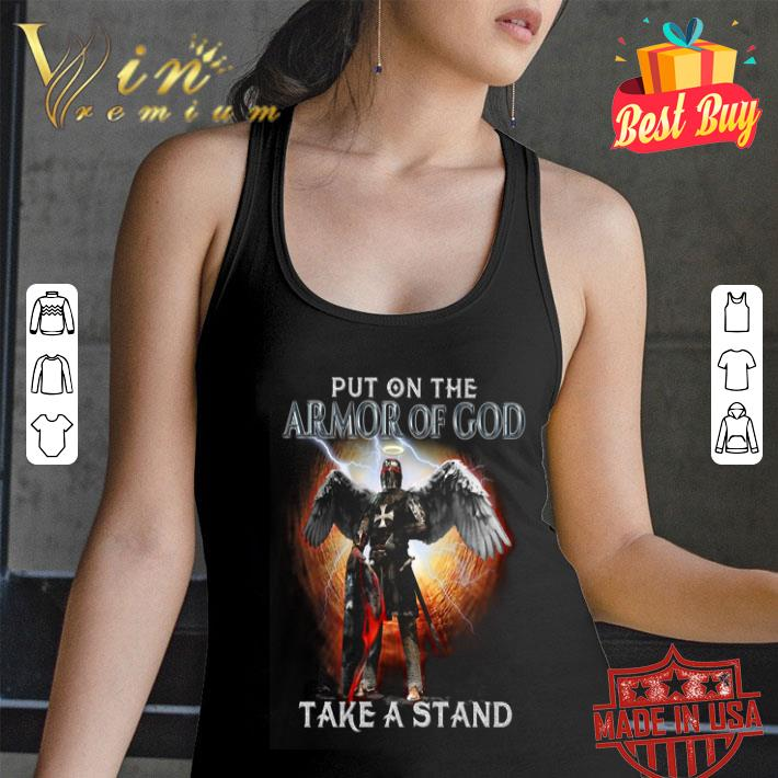 Put on the Armor of God take a stand shirt