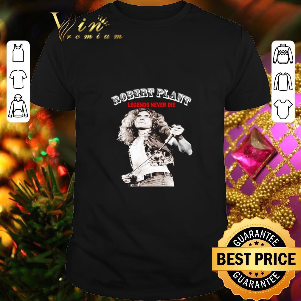 Robert Plant Legends never die shirt 1