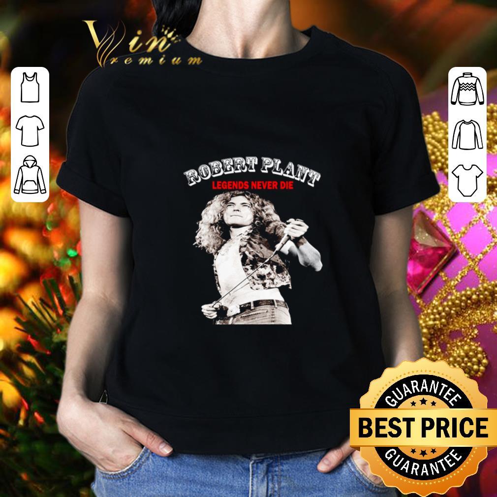Robert Plant Legends never die shirt 2