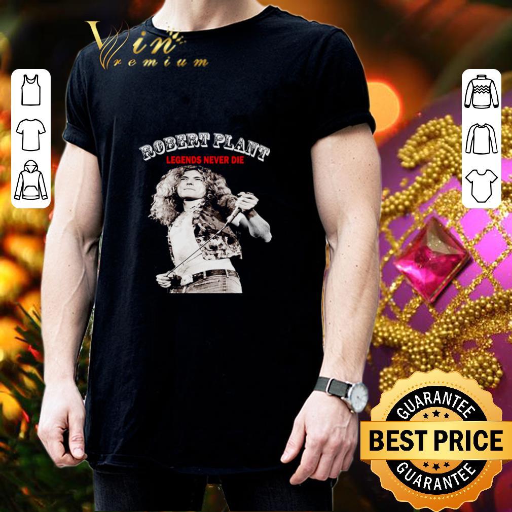 Robert Plant Legends never die shirt 3
