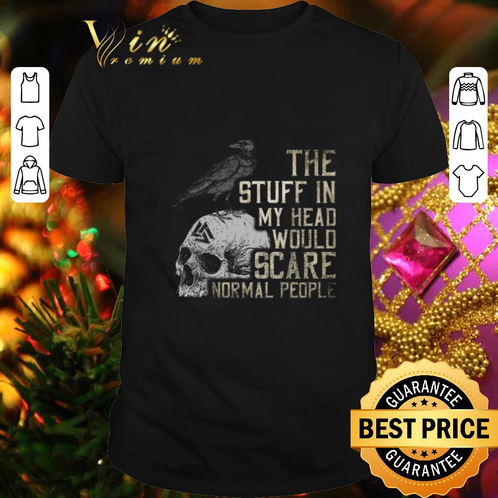 Skull I was born in march my scars tell a story but failed shirt 6