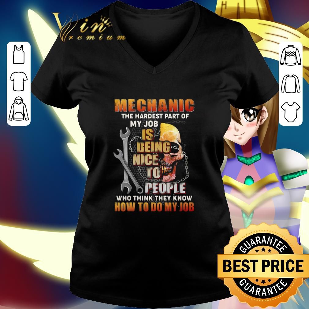 Skull mechanic the hardest part of my job is being nice people shirt 2