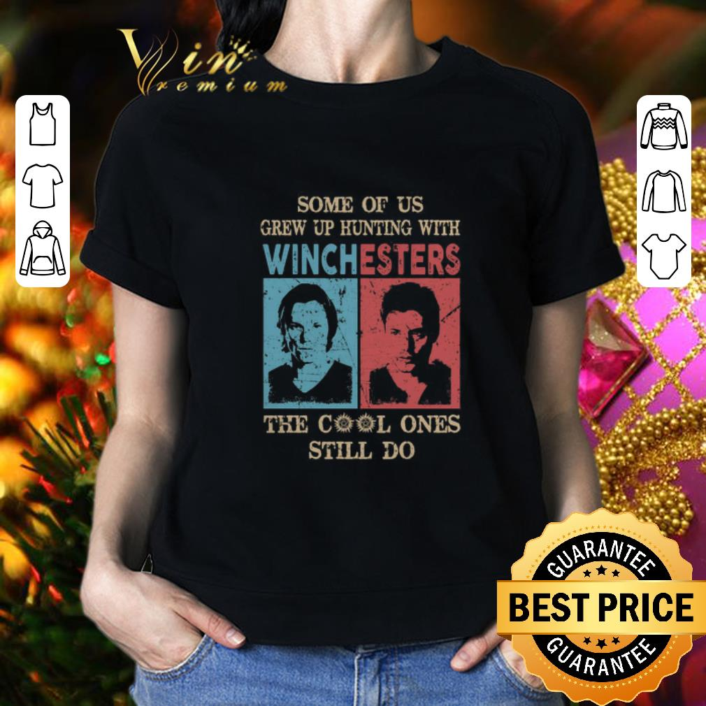 Some Of us Grew Up Hunting With Winchesters The Cool Ones Still Do shirt
