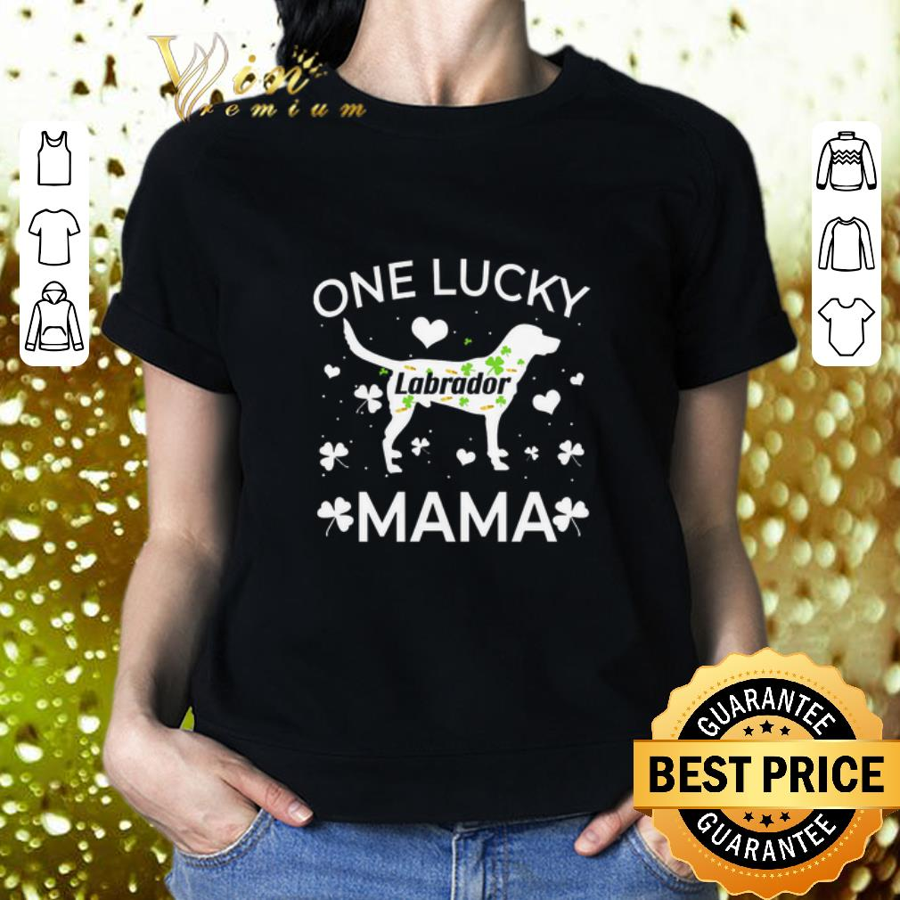 St Patrick's Day One Lucky Labrador Mama shirt