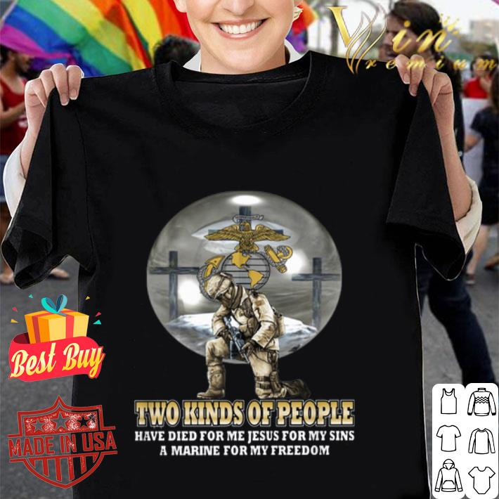 Two kinds of people have died for me Jesus for US Marine Corps shirt