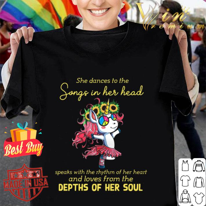 Unicorn she dances to the songs in her head depths of her soul shirt
