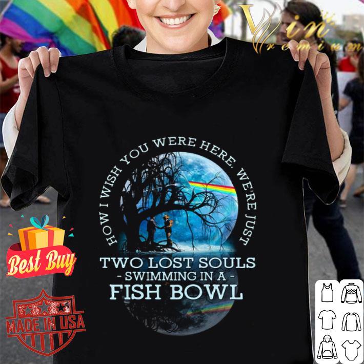 Wish You Were Here Lyrics Pink Floyd Two Lost Souls Fish Bowl shirt