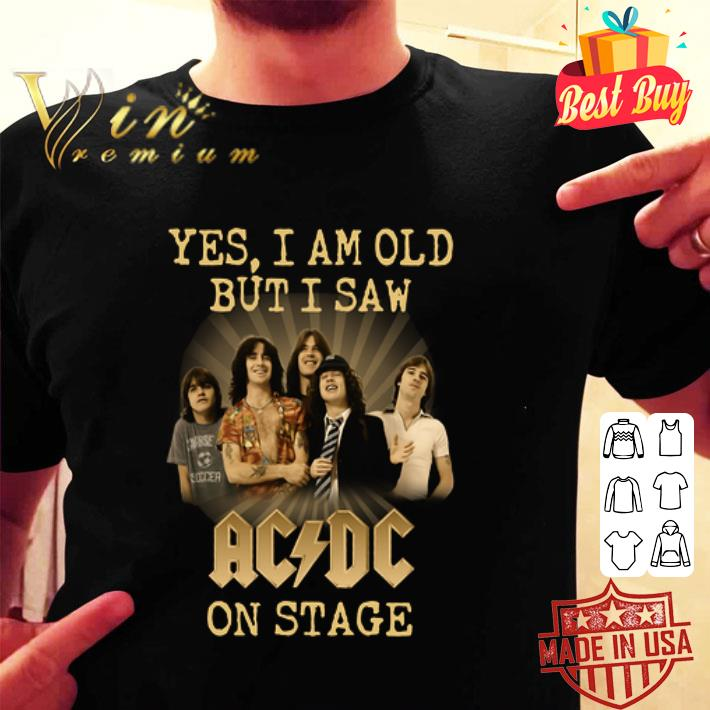 Yes i am old but i saw ACDC band rock music on stage shirt