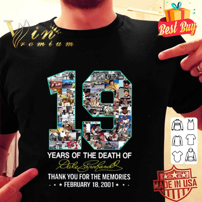 19 Years Of The Death Of Dale Earnhardt Thank You For The Memories shirt
