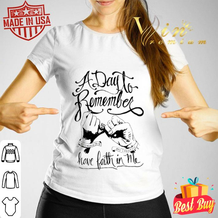 A day to remember and i never did have faith in me shirt