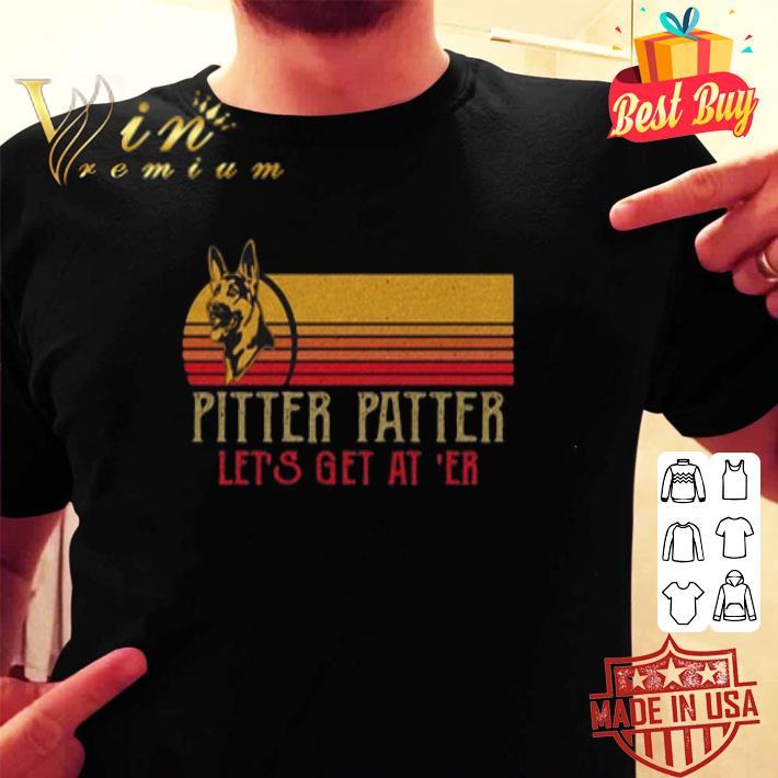 Becgie Pitter Patter Let's get at 'er shirt