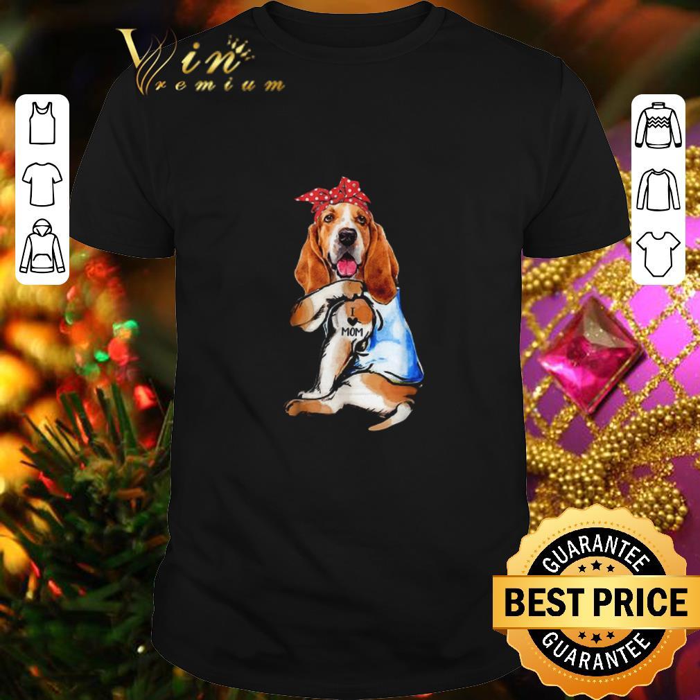 Dog Basset Hound I Love Mom shirt
