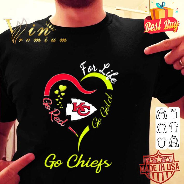 For life go red go gold go Kansas City Chiefs shirt