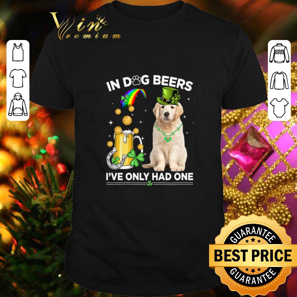 Clickbuypro Unisex T-shirt Golden Retriever In Dog Beers Ive Only Had One St Patricks Day Shirt Hoodie Black Xl