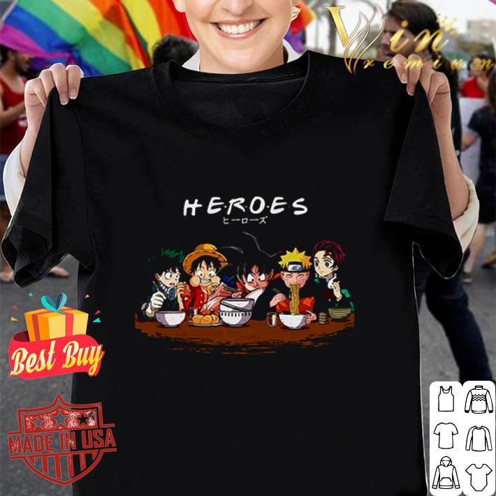 Heroes Friends Naruto Luffy Songoku Tanjirou Kamado shirt