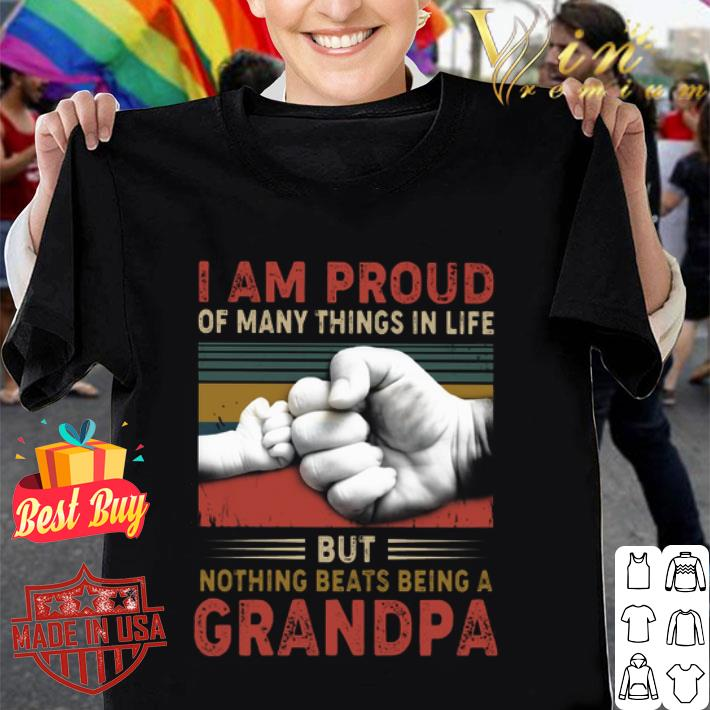I am proud of many things in life but nothing beats being a grandpa vintage shirt
