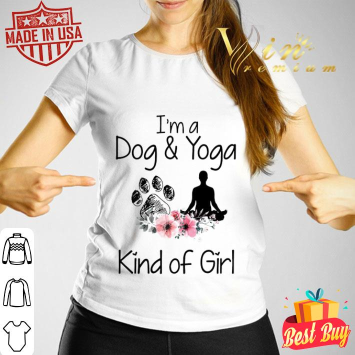 I'm a Dog and Yoga Kind Of Girl flowers shirt