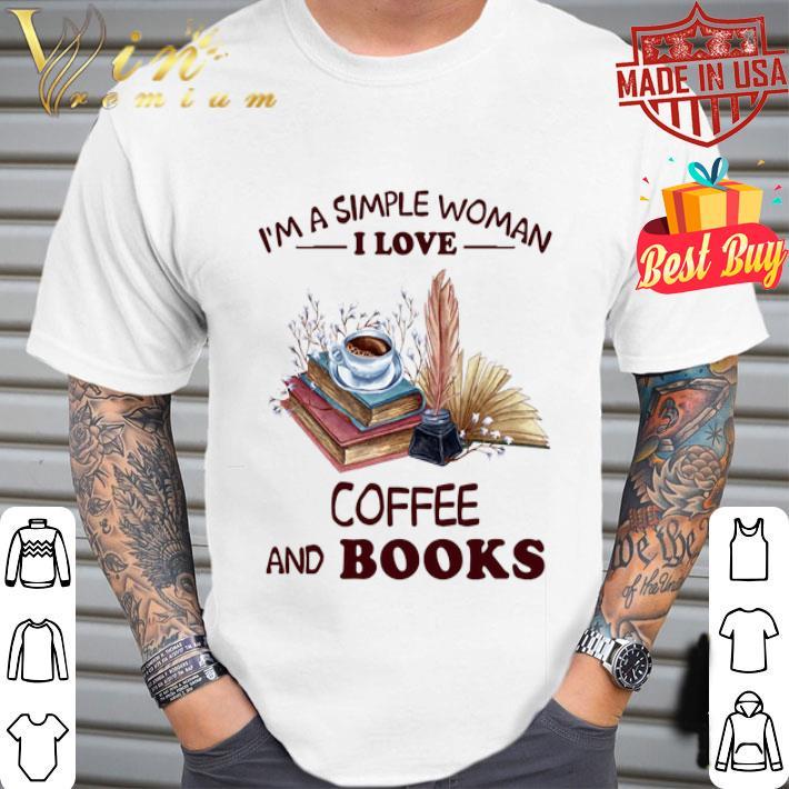 I'm a simple woman i love coffee and books shirt