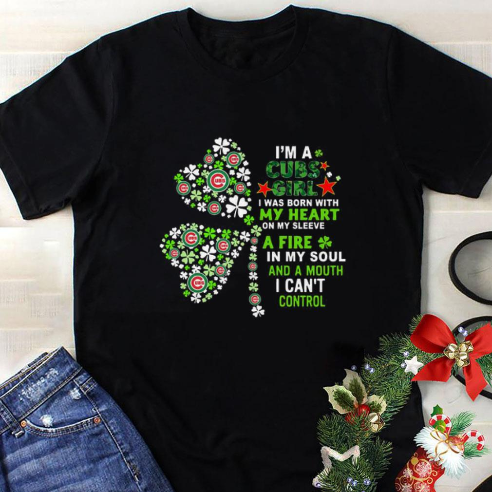 Im a Chicago Cubs girl my heart a fire in my soul St Patrick day shirt 1