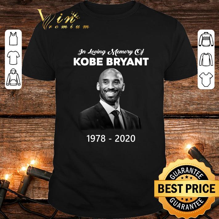 In Loving Memory Of Kobe Bryant 1978 2020 shirt