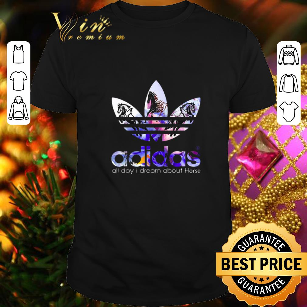 Logo adidas all day i dream about Horse shirt