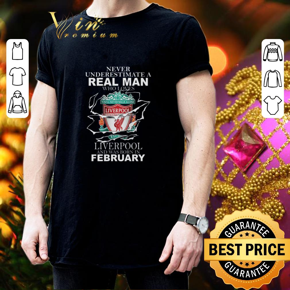 Never underestimate real man who loves Liverpool FC february shirt 3