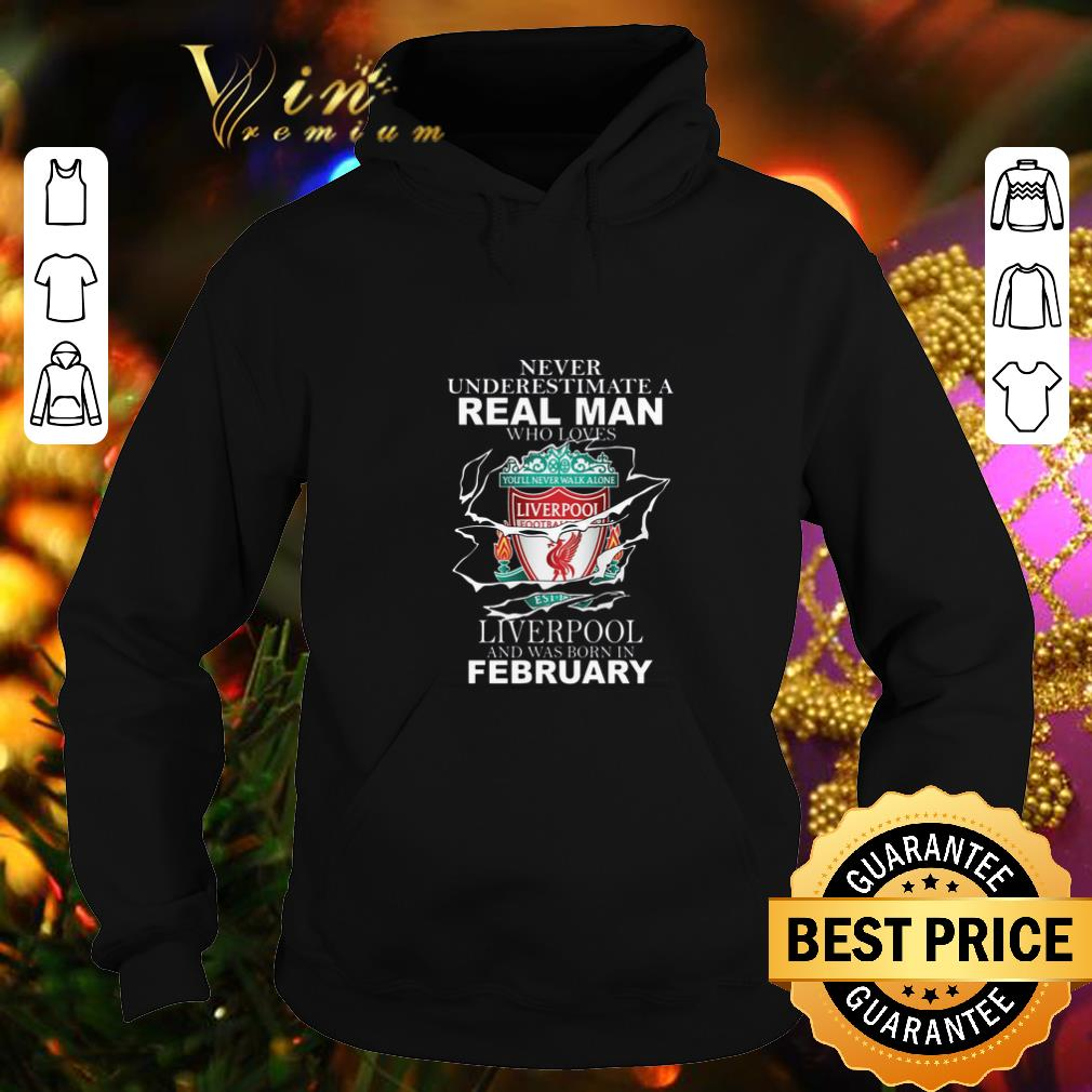 Never underestimate real man who loves Liverpool FC february shirt
