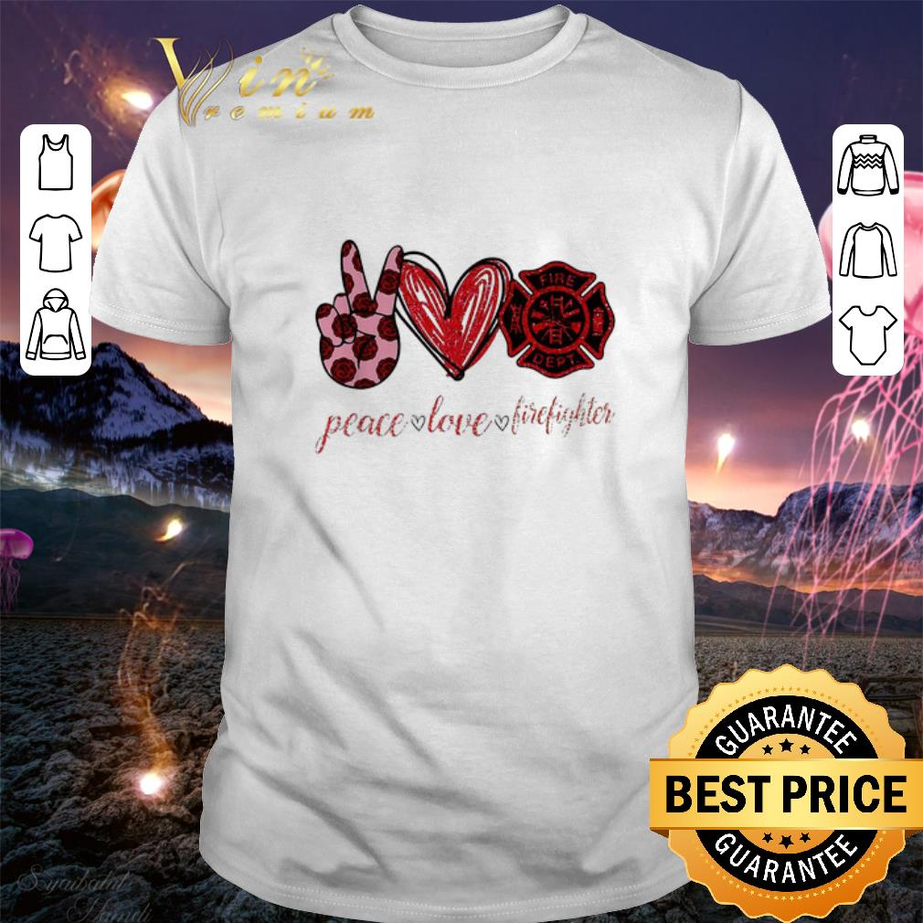 Peace love cure firefighter shirt