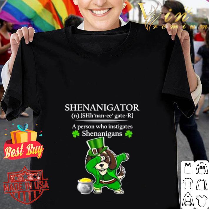 Shih Tzu shenanigator a person who instigates shenanigans shirt