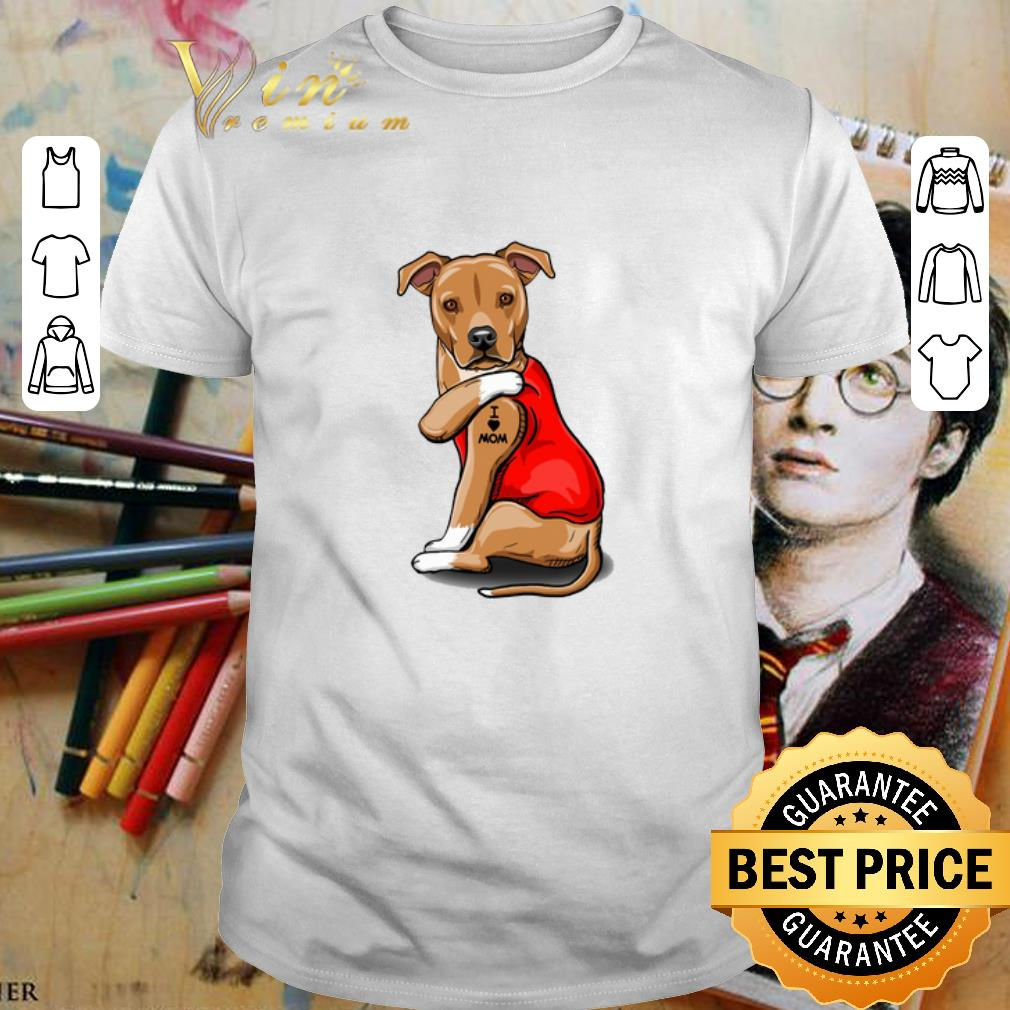 Strong dog Staffordshire Bull Terrier tattoos i love mom shirt