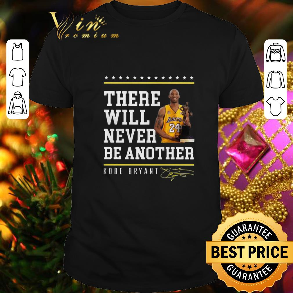 There Will Never Be Another Kobe Bryant Signature shirt