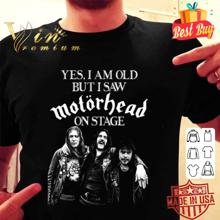 Yes i am old but i saw Motorhead on stage band rock shirt