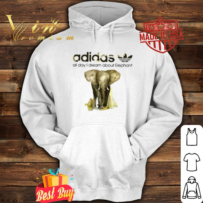 addicted adidas all day I dream about Elephant shirt