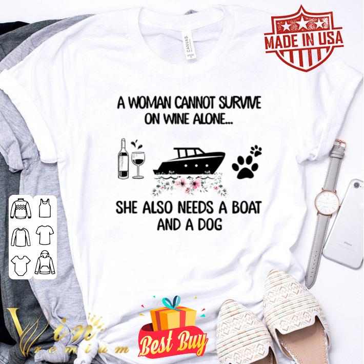A woman cannot survive on wine alone she also needs a boat dog paw flower shirt