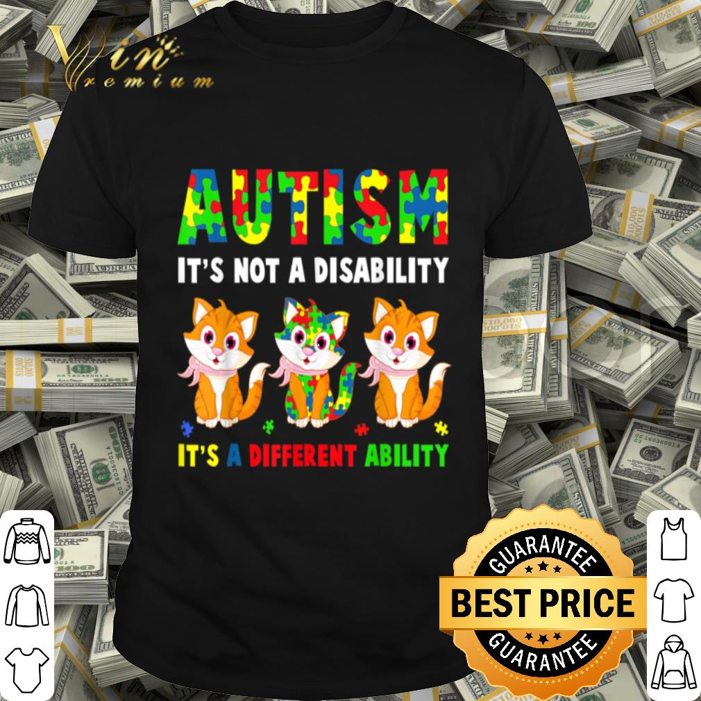 Autism It's Not A Disability Cute Autism Awareness Cat Lover shirt