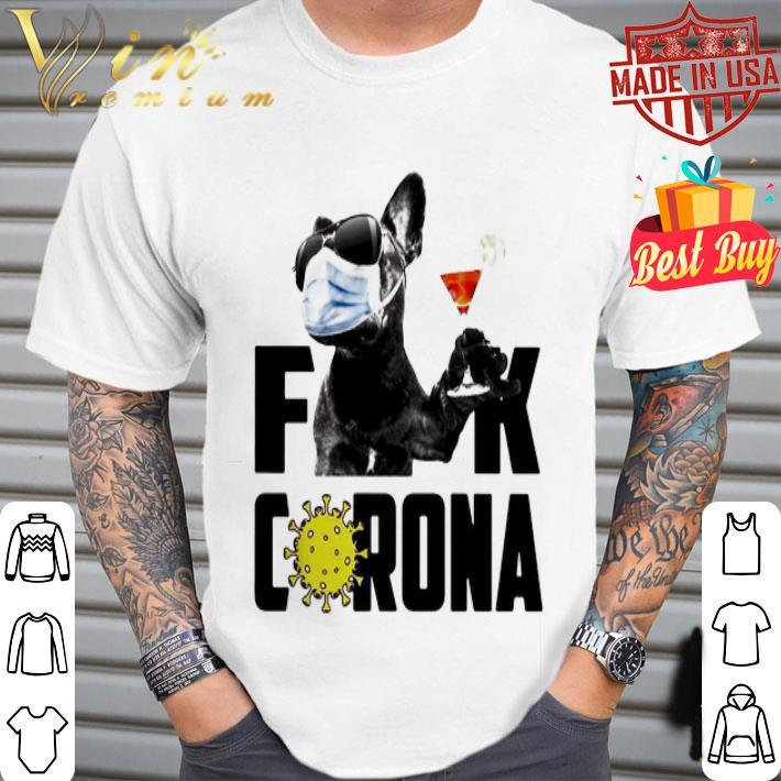Boston Terrier Fuck Coronavirus Covid-19 shirt