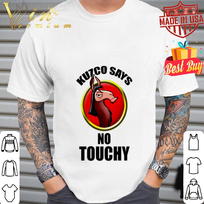 Disney Kuzco Says No Touchy shirt