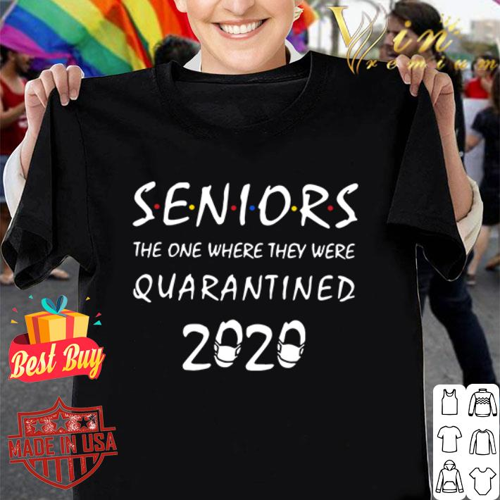 Friends Seniors the one where they were quarantined 2020 Covid-19 shirt