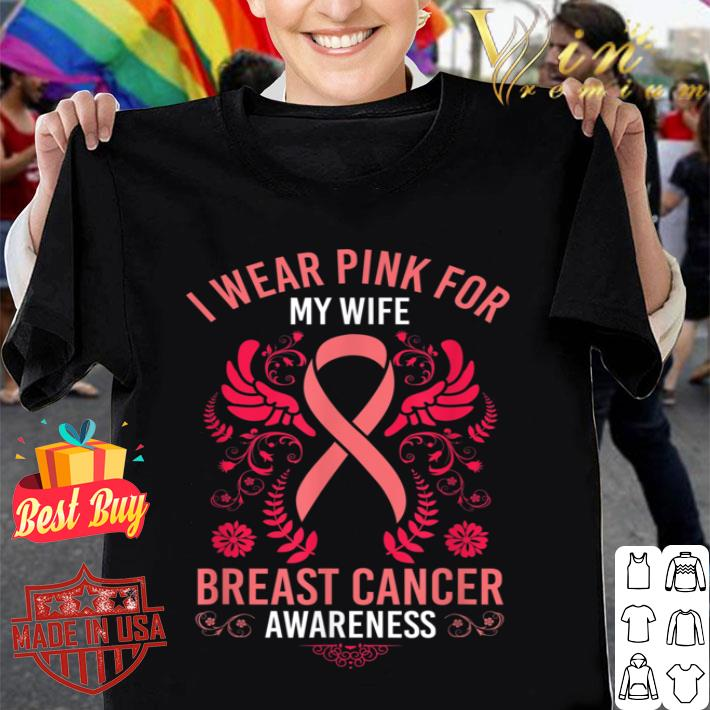 I Wear Pink For My Wife Breast Cancer Awareness Gift shirt