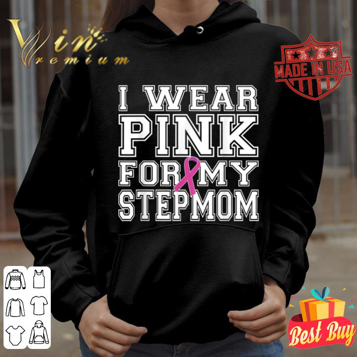 I Wear Pink for My Stepmom Breast Cancer Awareness shirt