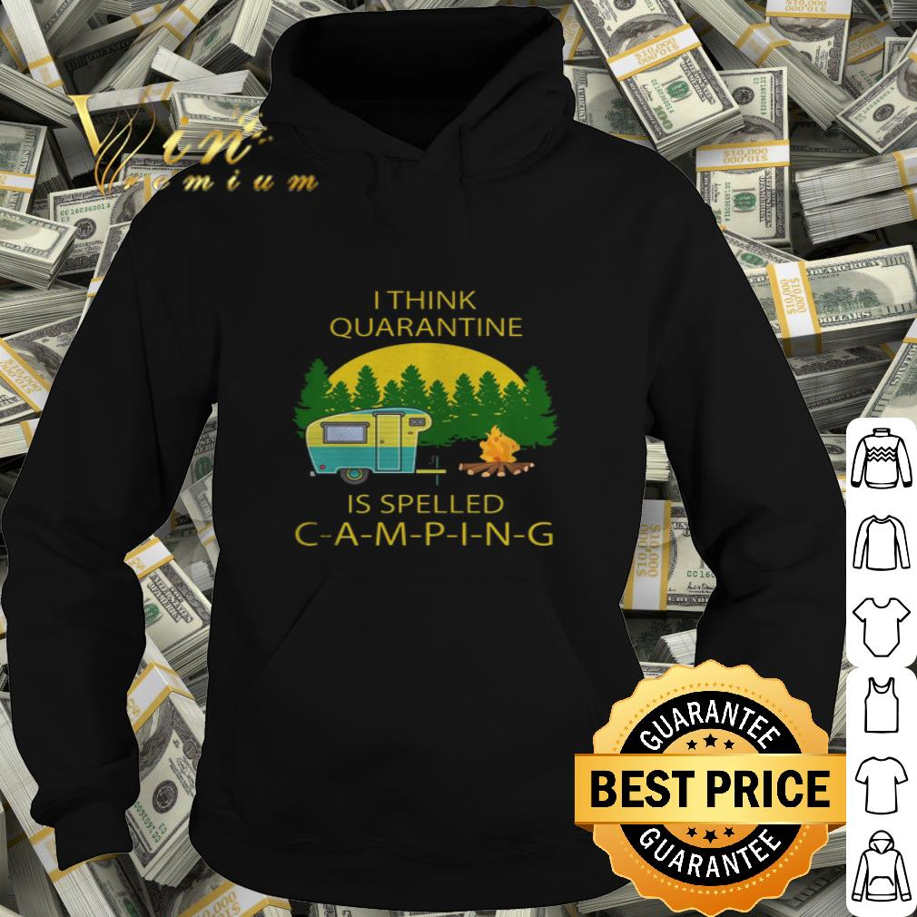 I think quarantine is spelled camping covid-19 shirt