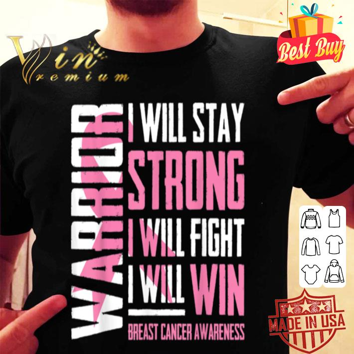 I will stay Strong will fight win Breast Cancer gifts shirt