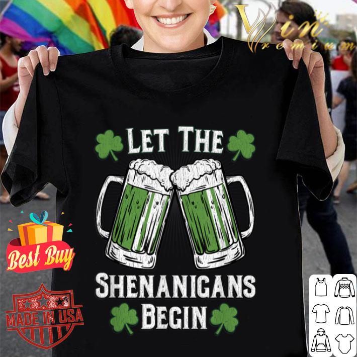Let The Shenanigans Begin Men Women St Patricks Day shirt