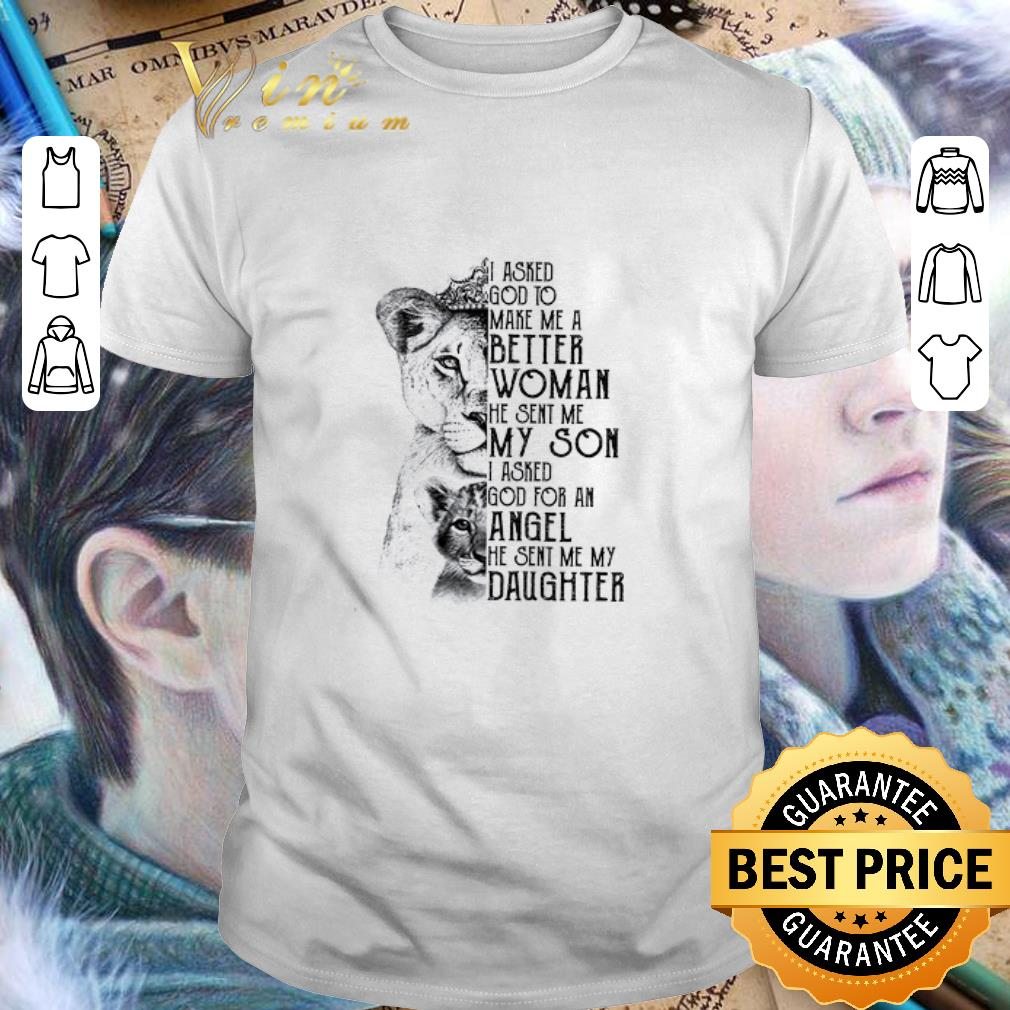 Lions i asked god to make me a better woman he sent me my son shirt