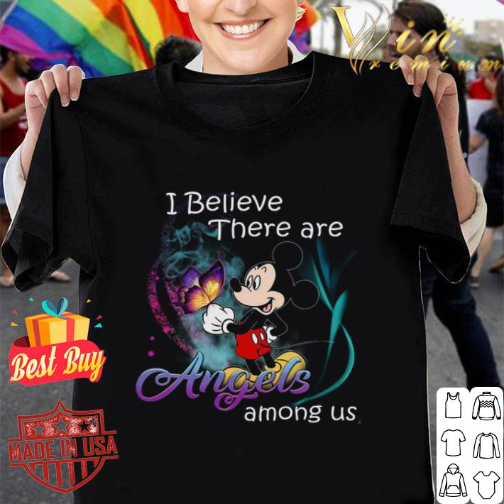 Mickey Mouse Butterfly I Believe There Are Angels Among Us shirt