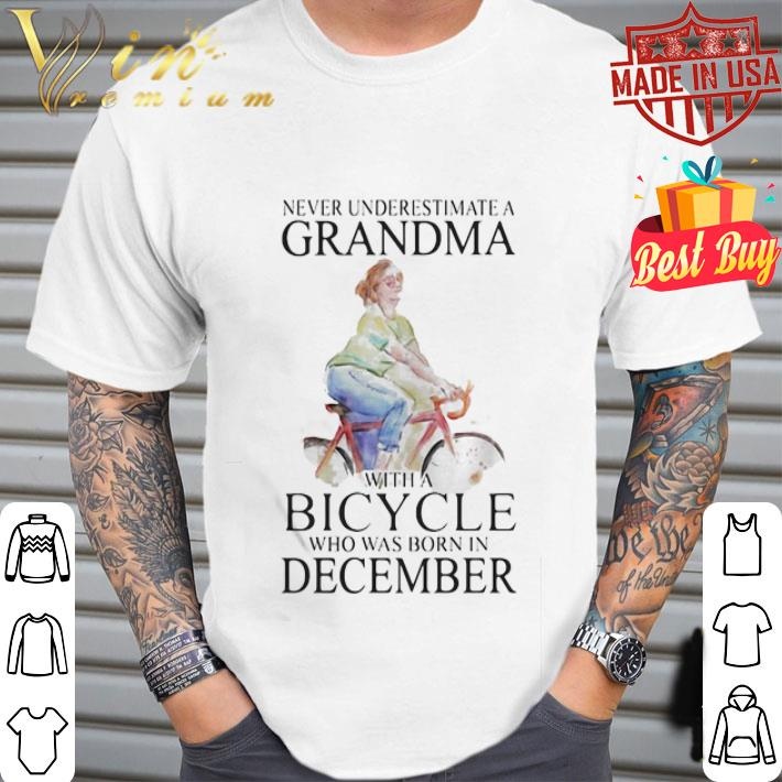 Never underestimate a grandma with a bicycle who was born in December shirt