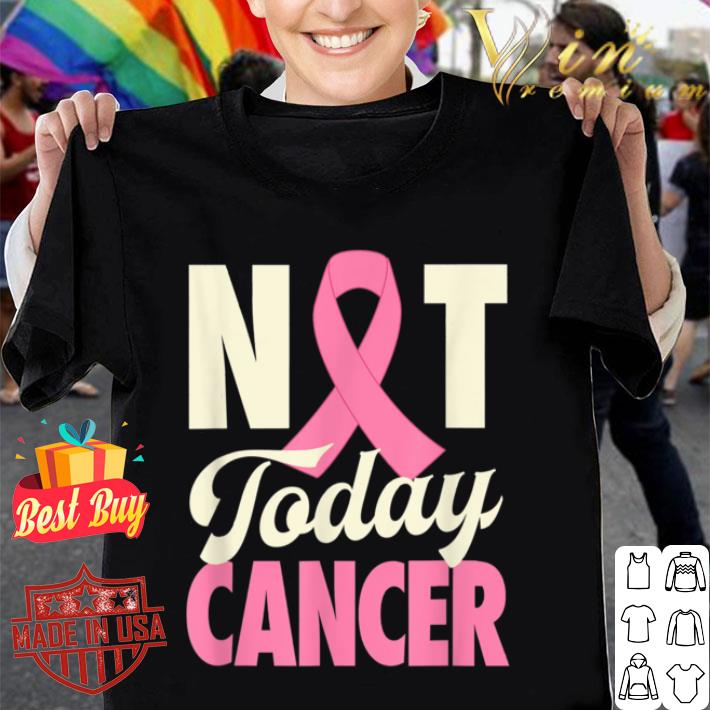 Not Today Breast Cancer Pink Ribbon Awareness Gift shirt