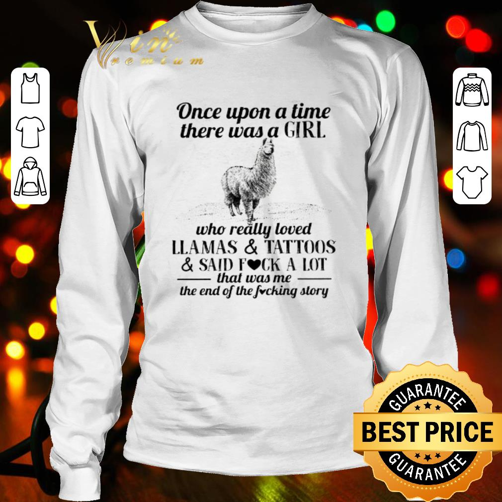 Once Upon A Time There Was A Girl Who Really Loved Llamas & Tattoos shirt